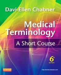 Medical Terminology: A Short Course - 6th Edition - ISBN: 9781437734409, 9781455755141