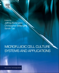 Microfluidic Cell Culture Systems, 1st Edition,Christopher Bettinger,Jeffrey T Borenstein,Sarah L Tao,ISBN9781437734591
