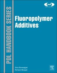 Fluoropolymer Additives, 1st Edition,Sina Ebnesajjad,Richard Morgan,ISBN9781437734614