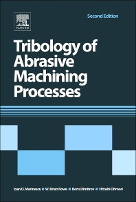 Tribology of Abrasive Machining Processes, 2nd Edition,Ioan D. Marinescu,W. Brian Rowe,Boris Dimitrov,Hitoshi Ohmori,ISBN9781437734676