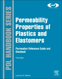 Permeability Properties of Plastics and Elastomers, 3rd Edition,Laurence McKeen,ISBN9781437734690