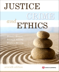 Justice, Crime, and Ethics, 7th Edition,Michael Braswell,Belinda McCarthy,Bernard McCarthy,ISBN9781437734850