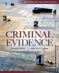 Criminal Evidence, 11th Edition,Jefferson Ingram,ISBN9781437735031