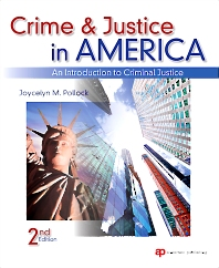 Crime and Justice in America, 2nd Edition,Joycelyn Pollock,ISBN9781437735123