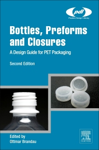 Bottles, Preforms and Closures, 2nd Edition,Ottmar Brandau,ISBN9781437735260