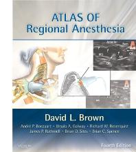 Atlas of Regional Anesthesia E-Book, 4th Edition,David Brown,ISBN9781437737882