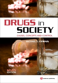 Drugs in Society - 6th Edition - ISBN: 9781437744507, 9781437744514