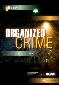 Organized Crime in Our Times, 6th Edition,Jay Albanese,ISBN9781437744538