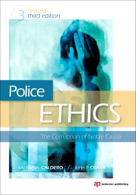 Police Ethics, 3rd Edition,Michael Caldero,John Crank,ISBN9781437744552