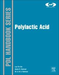 Polylactic Acid, 1st Edition,Lee Tin Sin,A. R. Rahmat,W. A. W. A. Rahman,ISBN9781437744590