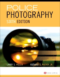 Police Photography, 6th Edition,Larry Miller,Norman Marin,Richard McEvoy Jr.,ISBN9781437755800