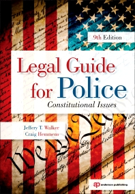 Legal Guide for Police, 9th Edition,Jeffery Walker,Craig Hemmens,ISBN9781437755886