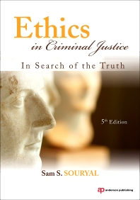 Ethics in Criminal Justice, 5th Edition,Sam Souryal,ISBN9781437755909