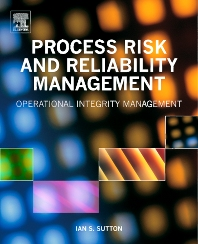Process Risk and Reliability Management, 1st Edition,Ian Sutton,ISBN9781437778052