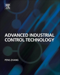 Advanced Industrial Control Technology, 1st Edition,Peng Zhang,ISBN9781437778076