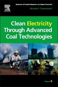 Clean Electricity Through Advanced Coal Technologies, 1st Edition,Nicholas P Cheremisinoff,ISBN9781437778151