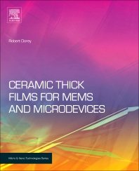 Ceramic Thick Films for MEMS and Microdevices, 1st Edition,Robert A. Dorey,ISBN9781437778182