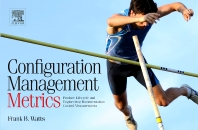 Configuration Management Metrics, 1st Edition,Frank B. Watts,ISBN9781437778342