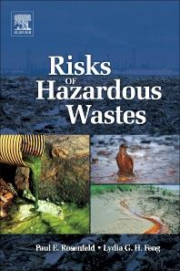 Risks of Hazardous Wastes, 1st Edition,Paul Rosenfeld,Lydia Feng,ISBN9781437778434