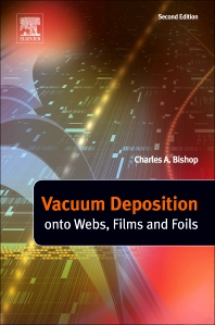 Vacuum Deposition onto Webs, Films and Foils, 2nd Edition,Charles Bishop,ISBN9781437778670