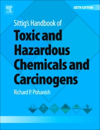 Sittig's Handbook of Toxic and Hazardous Chemicals and Carcinogens, 6th Edition,Richard P. Pohanish,ISBN9781437778694