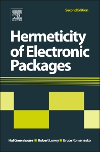 Hermeticity of Electronic Packages, 2nd Edition,Hal Greenhouse,ISBN9781437778779
