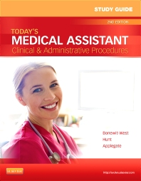 Study Guide for Today's Medical Assistant, 2nd Edition,Kathy Bonewit-West,Sue Hunt,Edith Applegate,ISBN9781455701513