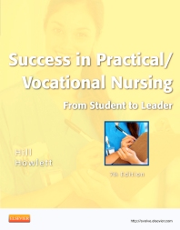 Success in Practical/Vocational Nursing, 7th Edition,Signe Hill,Helen Howlett,ISBN9781455703357