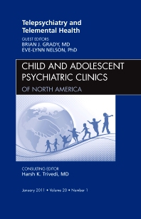 Cover image for Telepsychiatry and Telemental Health, An Issue of Child and Adolescent Psychiatric Clinics of North America