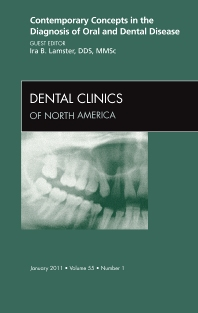 Contemporary Concepts in the Diagnosis of Oral and Dental Disease, An Issue of Dental Clinics - 1st Edition - ISBN: 9781455704347