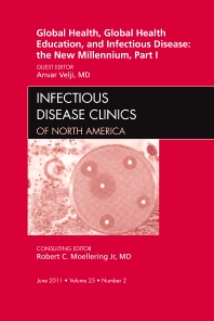 Cover image for Global Health and Global Health Education in the New Millennium, Part I, An Issue of Infectious Disease Clinics