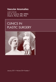 Vascular Anomalies, An Issue of Clinics in Plastic Surgery - 1st Edition - ISBN: 9781455704927