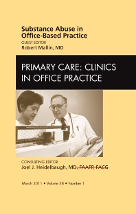 Cover image for Substance abuse in office-based practice, An Issue of Primary Care Clinics in Office Practice