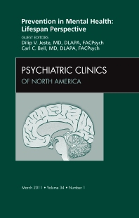 Prevention in Mental Health: Lifespan Perspective, An Issue of Psychiatric Clinics - 1st Edition - ISBN: 9781455704989