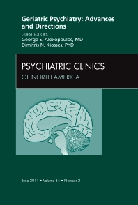 Cover image for Geriatric Psychiatry: Advances and Directions, An Issue of Psychiatric Clinics