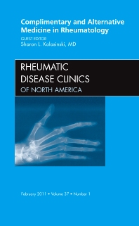 Complementary and Alternative Medicine in Rheumatology, An Issue of Rheumatic Disease Clinics - 1st Edition - ISBN: 9781455705023