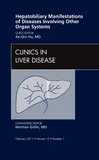 Hepatobiliary Manifestations of Diseases Involving Other Organ Systems , An Issue of Clinics in Liver Disease - 1st Edition - ISBN: 9781455705269