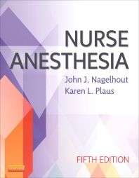 Nurse Anesthesia - 5th Edition - ISBN: 9781455706129, 9781455708024