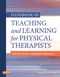Handbook of Teaching and Learning for Physical Therapists - 3rd Edition - ISBN: 9781455706167, 9781455774760