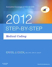 Step-by-Step Medical Coding 2012 Edition - 1st Edition - ISBN: 9781455706228, 9781455708345