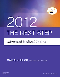 The Next Step, Advanced Medical Coding 2012 Edition - 1st Edition