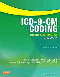 ICD-9-CM Coding: Theory and Practice with ICD-10, 2013/2014 Edition - 1st Edition - ISBN: 9781455707010, 9780323277723