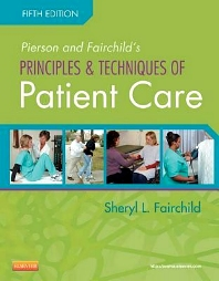 Cover image for Pierson and Fairchild's Principles & Techniques of Patient Care