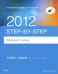 Medical Coding Online 2012 for Step-by-Step Medical Coding 2012 Edition (User Guide, Access Code & Textbook Package)