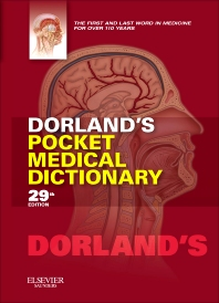 Dorland's Pocket Medical Dictionary - 29th Edition - ISBN: 9781455708437, 9781455740352