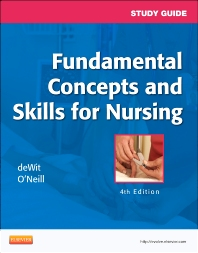 Study Guide for Fundamental Concepts and Skills for Nursing - 4th Edition - ISBN: 9781455708451, 9780323293235