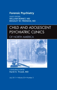 Cover image for Forensic Psychiatry, An Issue of Child and Adolescent Psychiatric Clinics of North America