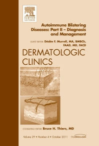 Autoimmune Blistering Diseases, Part II - Diagnosis and Management,  An Issue of Dermatologic Clinics - 1st Edition - ISBN: 9781455710348, 9781455712489