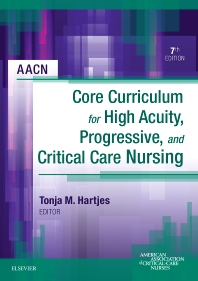 AACN Core Curriculum for High Acuity, Progressive, and Critical Care Nursing - 7th Edition - ISBN: 9781455710652, 9780323089173