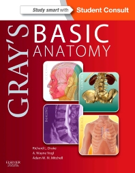 Gray's Basic Anatomy, 1st Edition,Richard Drake,A. Wayne Vogl,Adam Mitchell,ISBN9781455710782